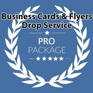 Business Cards and Flyers Drop Service Pro Package