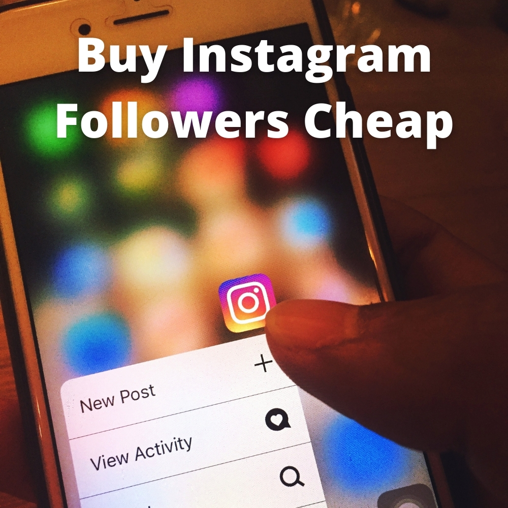 Buy Instagram Followers Cheap