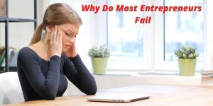 Why Do Most Entrepreneurs Fail